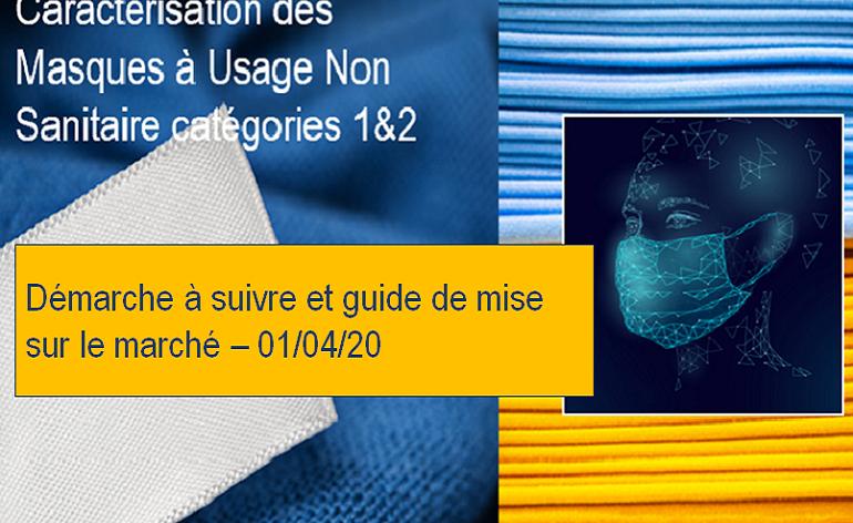 Caractérisation et mise sur marché des masques UNS cat .1 &2 : démarche et guide