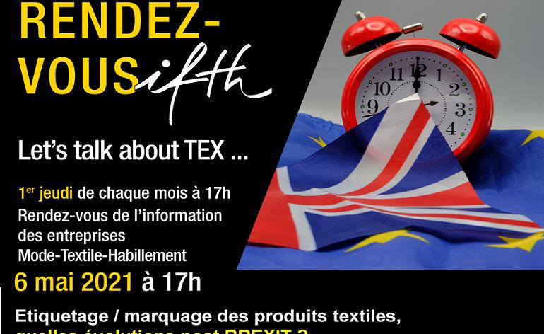 Etiquetage /marquage des produits textiles : quelles évolutions post Brexit- RDV IFTH Jeudi 6 mai 2021 /17h (online)